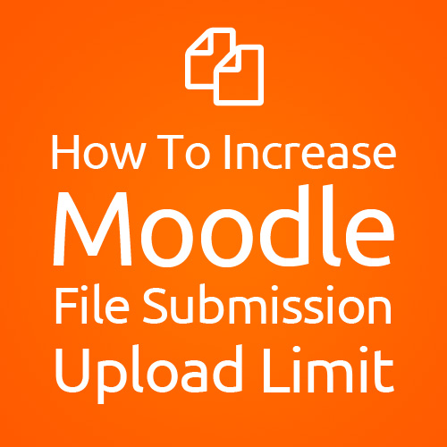 How To Set Assignment Upload Limit in Moodle